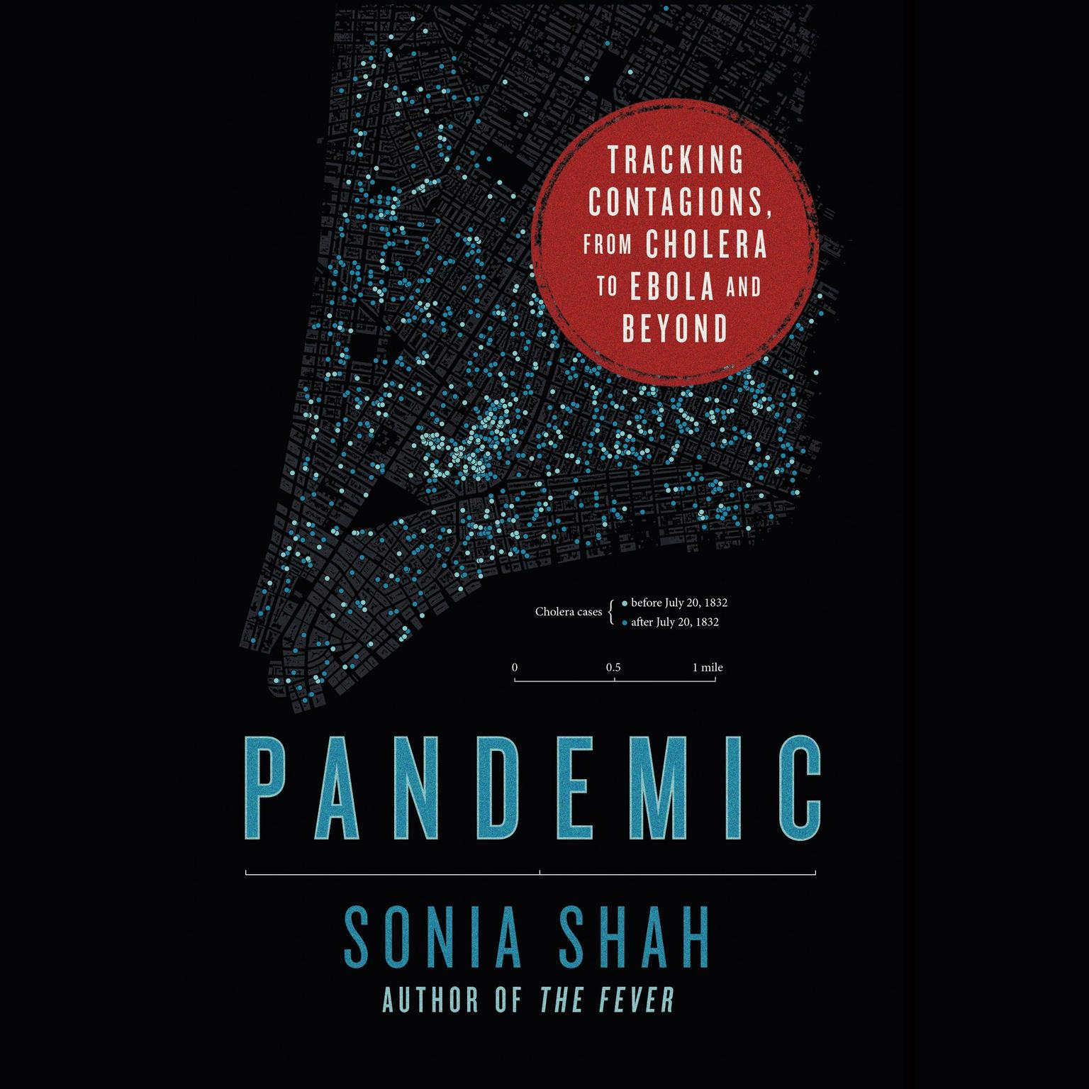 Printable Pandemic: Tracking Contagions, from Cholera to Ebola and Beyond Audiobook Cover Art