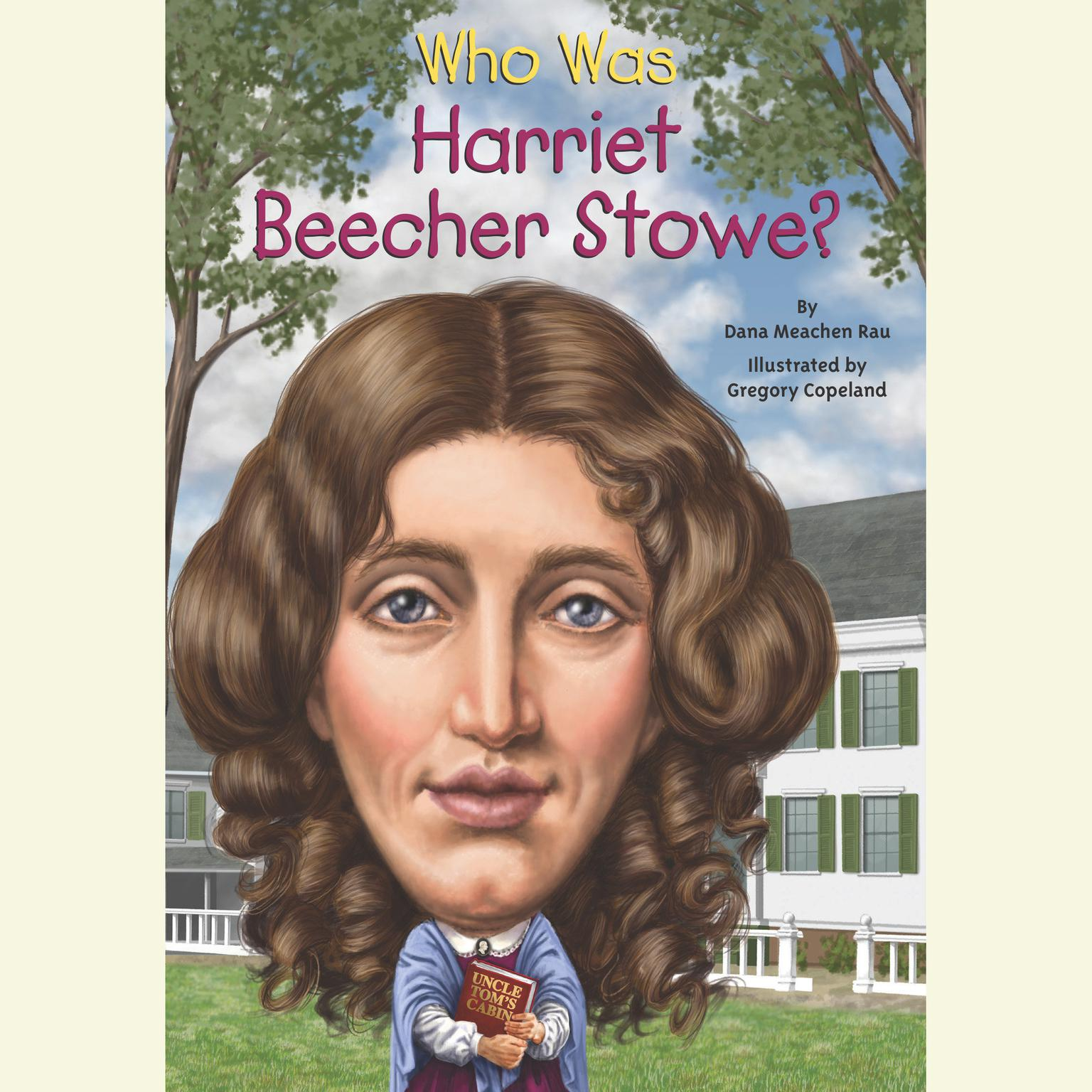 Printable Who Was Harriet Beecher Stowe? Audiobook Cover Art