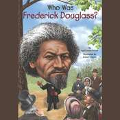 Who Was Frederick Douglass?, by April Jones Prince