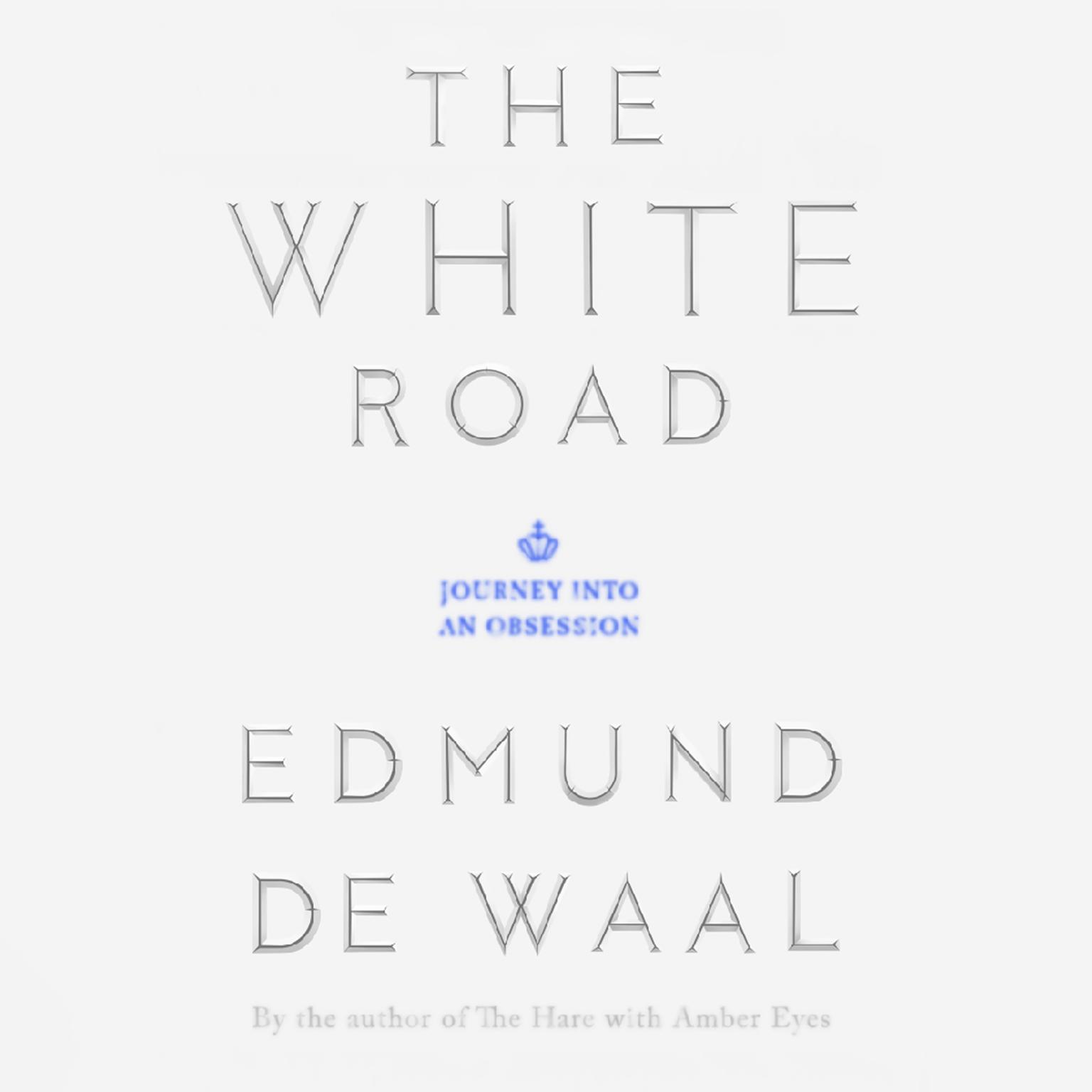Printable The White Road: Journey into an Obsession Audiobook Cover Art
