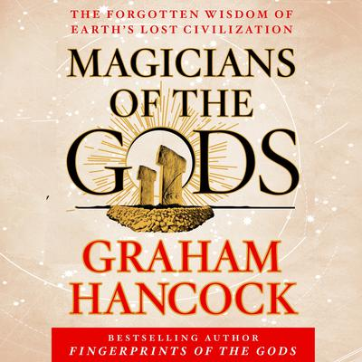 Magicians of the Gods Audiobook, by Graham Hancock