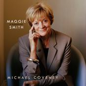 Maggie Smith: A Biography: A Biography Audiobook, by Michael Coveney