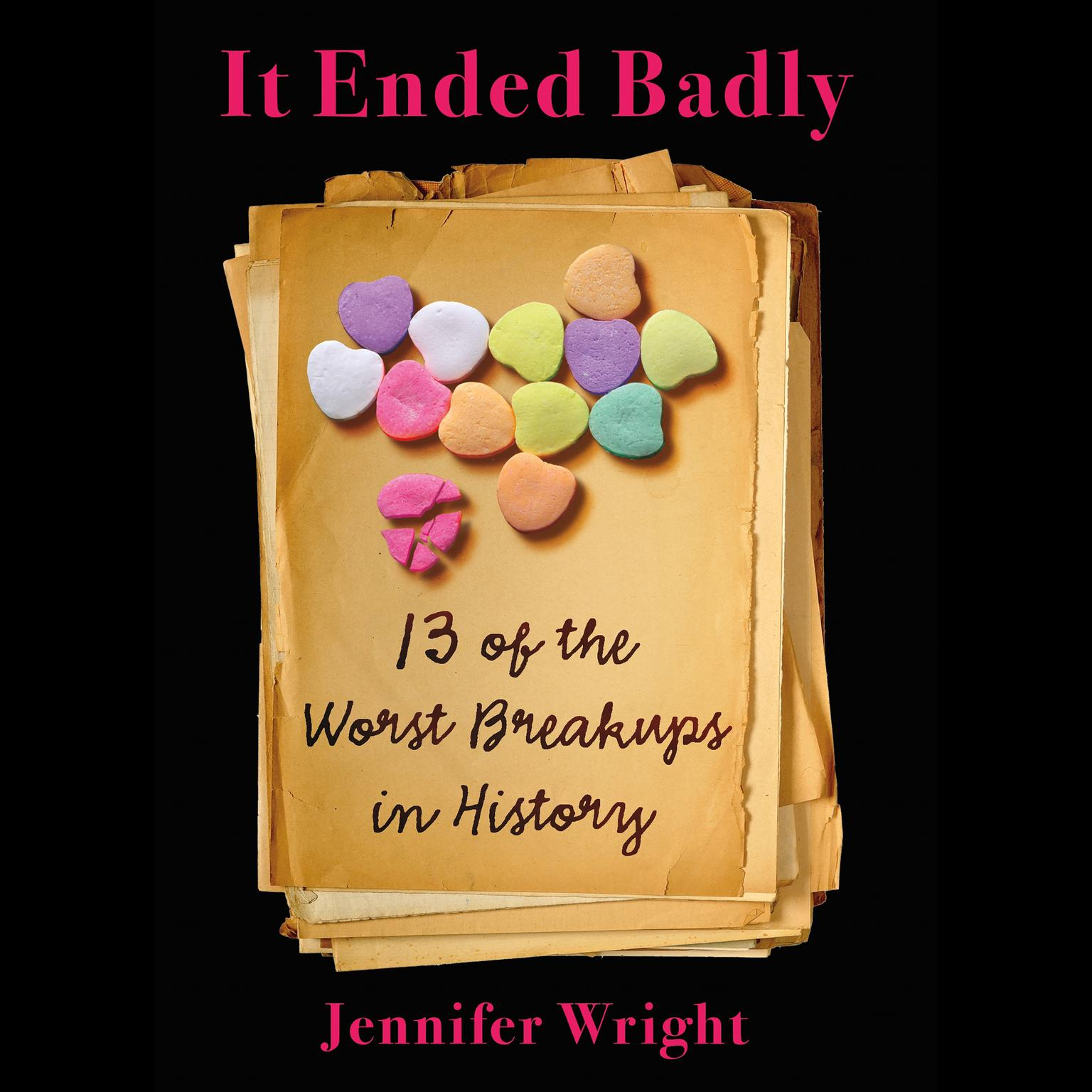 Printable It Ended Badly: Thirteen of the Worst Breakups in History Audiobook Cover Art