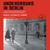 Underground in Berlin: A Young Woman's Extraordinary Tale of Survival in the Heart of Nazi Germany Audiobook, by Marie Jalowicz Simon