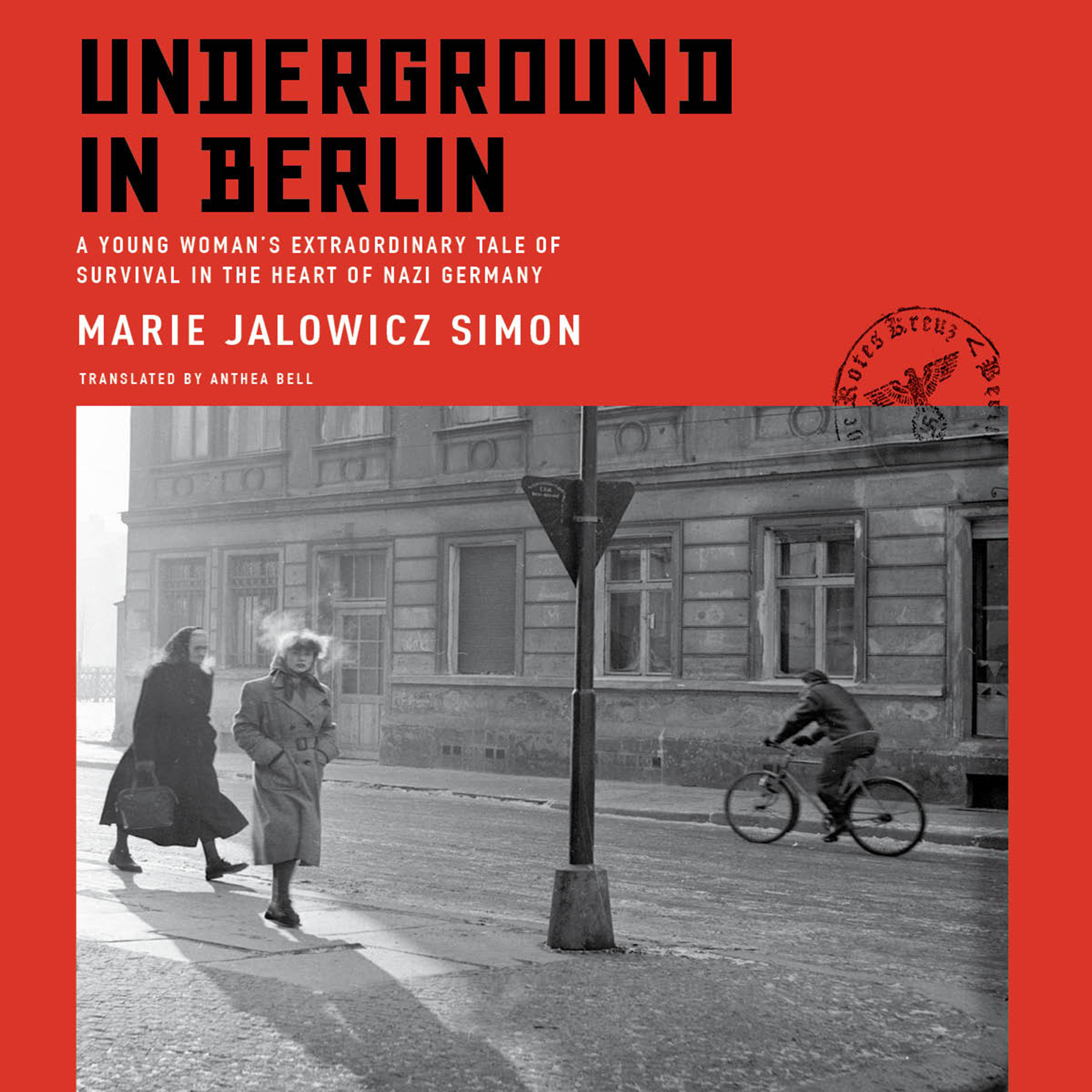 Printable Underground in Berlin: A Young Woman's Extraordinary Tale of Survival in the Heart of Nazi Germany Audiobook Cover Art