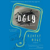 Ugly: A Beautiful True Story about One Very Ugly Kid Audiobook, by Robert Hoge