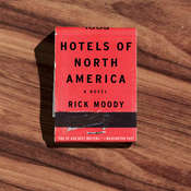 Hotels of North America: A Novel, by Rick Moody