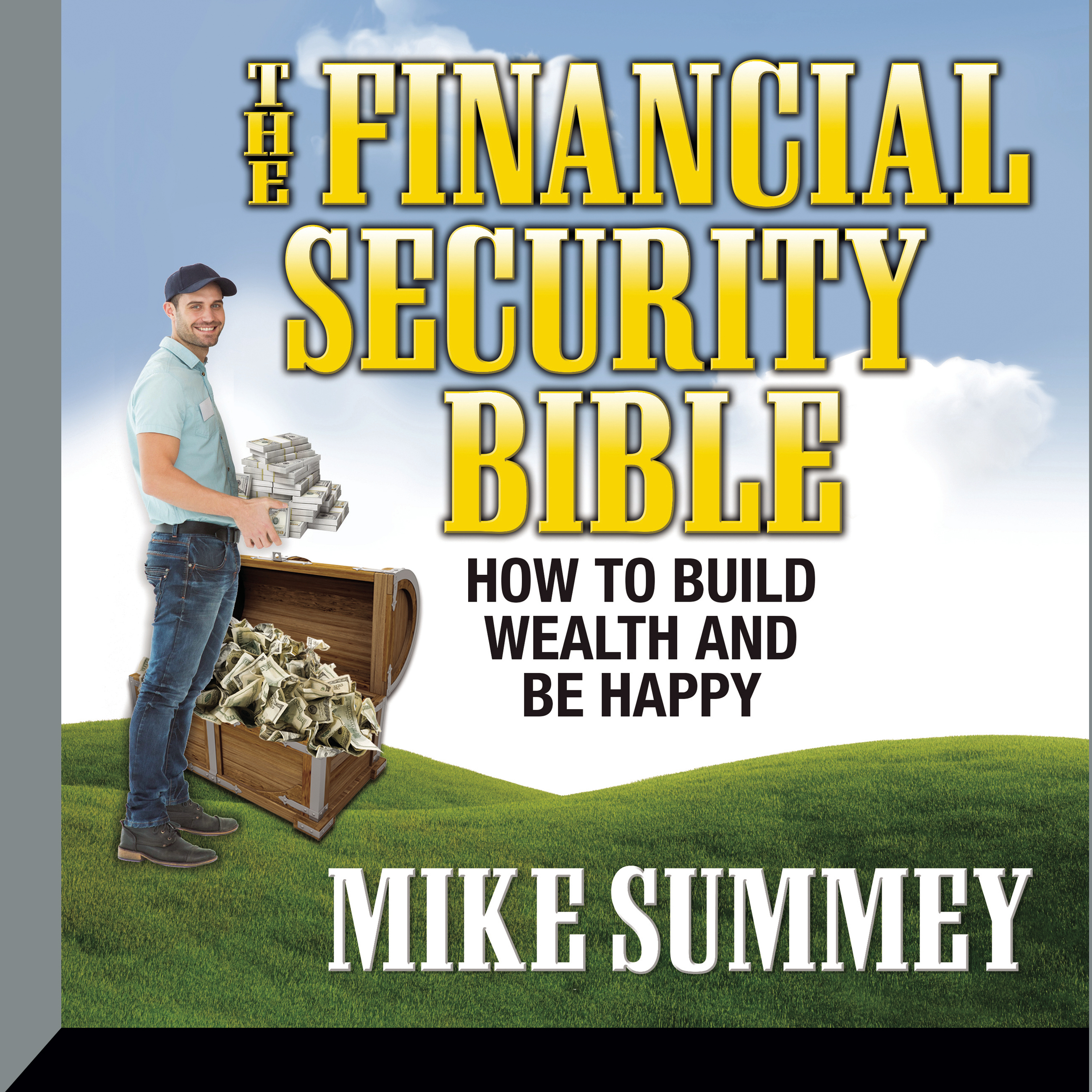 Printable The Financial Security Bible: How to Build Wealth & Be Happy Audiobook Cover Art