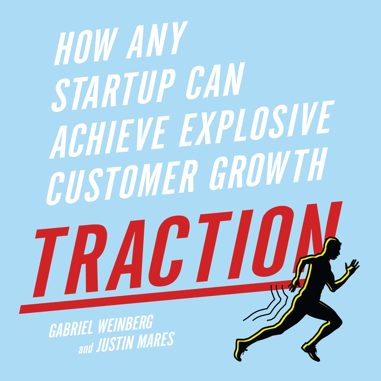 Traction: How Any Startup Can Achieve Explosive Customer Growth Audiobook, by Gabriel Weinberg