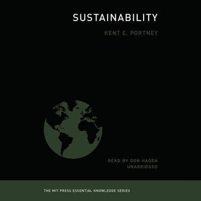 Sustainability: The MIT Press Essential Knowledge series Audiobook, by Kent E. Portney