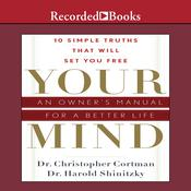 Your Mind: An Owner's Manual for a Better Life, by Christopher Cortman, Harold Shinitzky