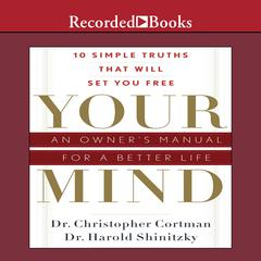 Your Mind: An Owners Manual for a Better Life Audiobook, by Christopher Cortman, Harold Shinitzky