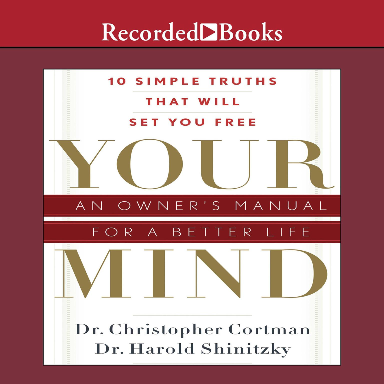 Printable Your Mind: An Owner's Manual for a Better Life Audiobook Cover Art