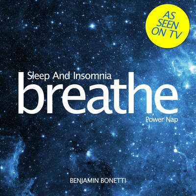 Breathe—Sleep and Insomnia: Power Nap: Mindfulness Meditation Audiobook, by Benjamin  Bonetti