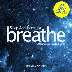 Breathe—Sleep And Insomnia: Deep Uninterrupted Sleep: Mindfulness Meditation Audiobook, by Benjamin  Bonetti