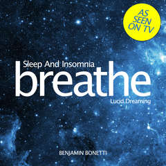 Breathe—Sleep And Insomnia: Lucid Dreaming: Mindfulness Meditation Audiobook, by Benjamin  Bonetti