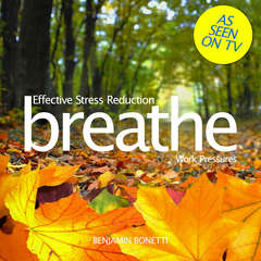 Breathe—Effective Stress Reduction: Work Pressures: Mindfulness Meditation Audiobook, by Benjamin  Bonetti