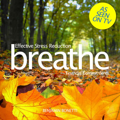 Breathe—Effective Stress Reduction: Financial Commitments: Mindfulness Meditation Audiobook, by Benjamin  Bonetti