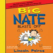 Big Nate Blasts Off, by Lincoln Peirce
