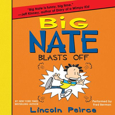 Big Nate Blasts Off Audiobook, by Lincoln Peirce