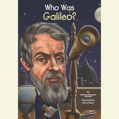 Who Was Galileo? Audiobook, by Patricia Brennan Demuth