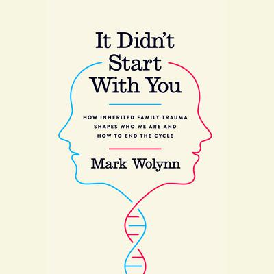 It Didnt Start With You: How Inherited Family Trauma Shapes Who We Are and How to End the Cycle Audiobook, by