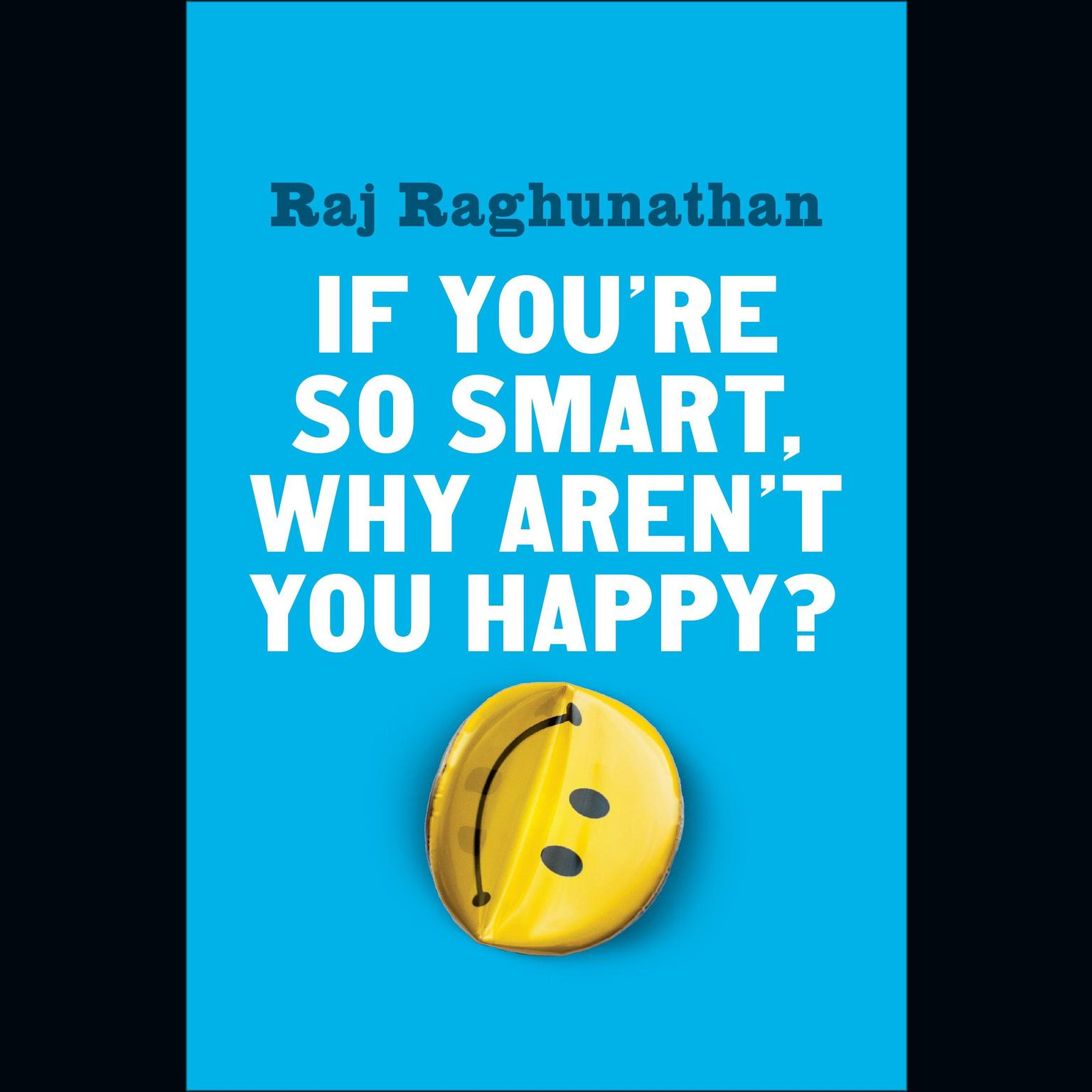 Printable If You're So Smart, Why Aren't You Happy? Audiobook Cover Art