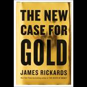 The New Case for Gold, by James Rickards