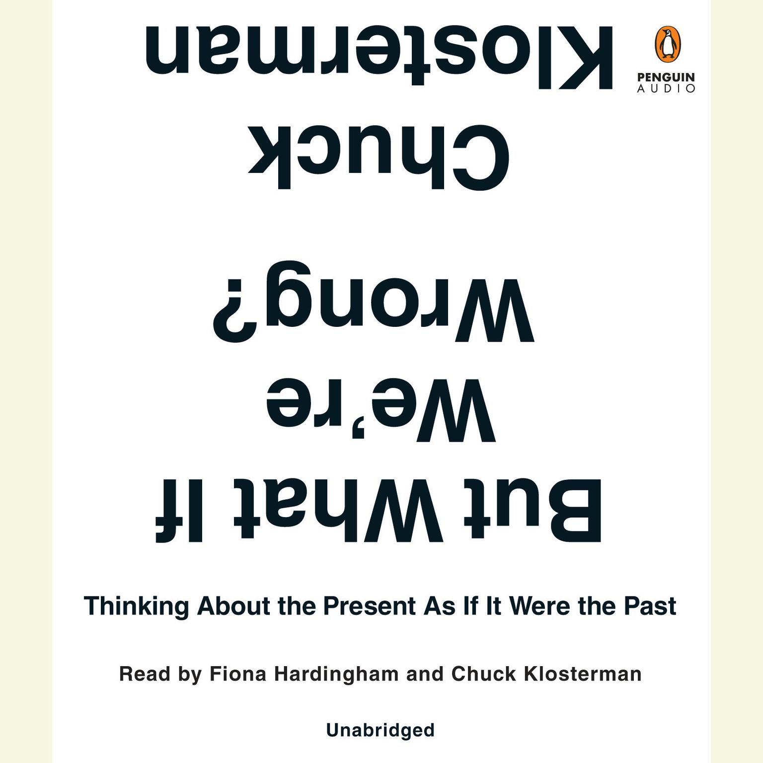 Printable But What If We're Wrong?: Thinking About the Present As If It Were the Past Audiobook Cover Art