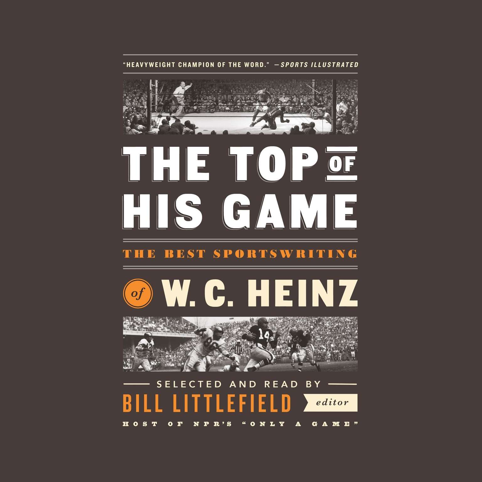 Printable The Top of His Game: The Best Sportswriting of W. C. Heinz: A Library of America Special Publication Audiobook Cover Art