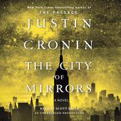 The City of Mirrors: A Novel (Book Three of The Passage Trilogy) Audiobook, by Justin Cronin