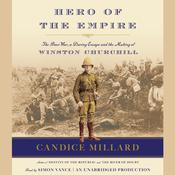 Hero of the Empire: The Boer War, a Daring Escape, and the Making of Winston Churchill, by Candice Millard