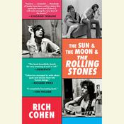The Sun & The Moon & The Rolling Stones Audiobook, by Rich Cohen