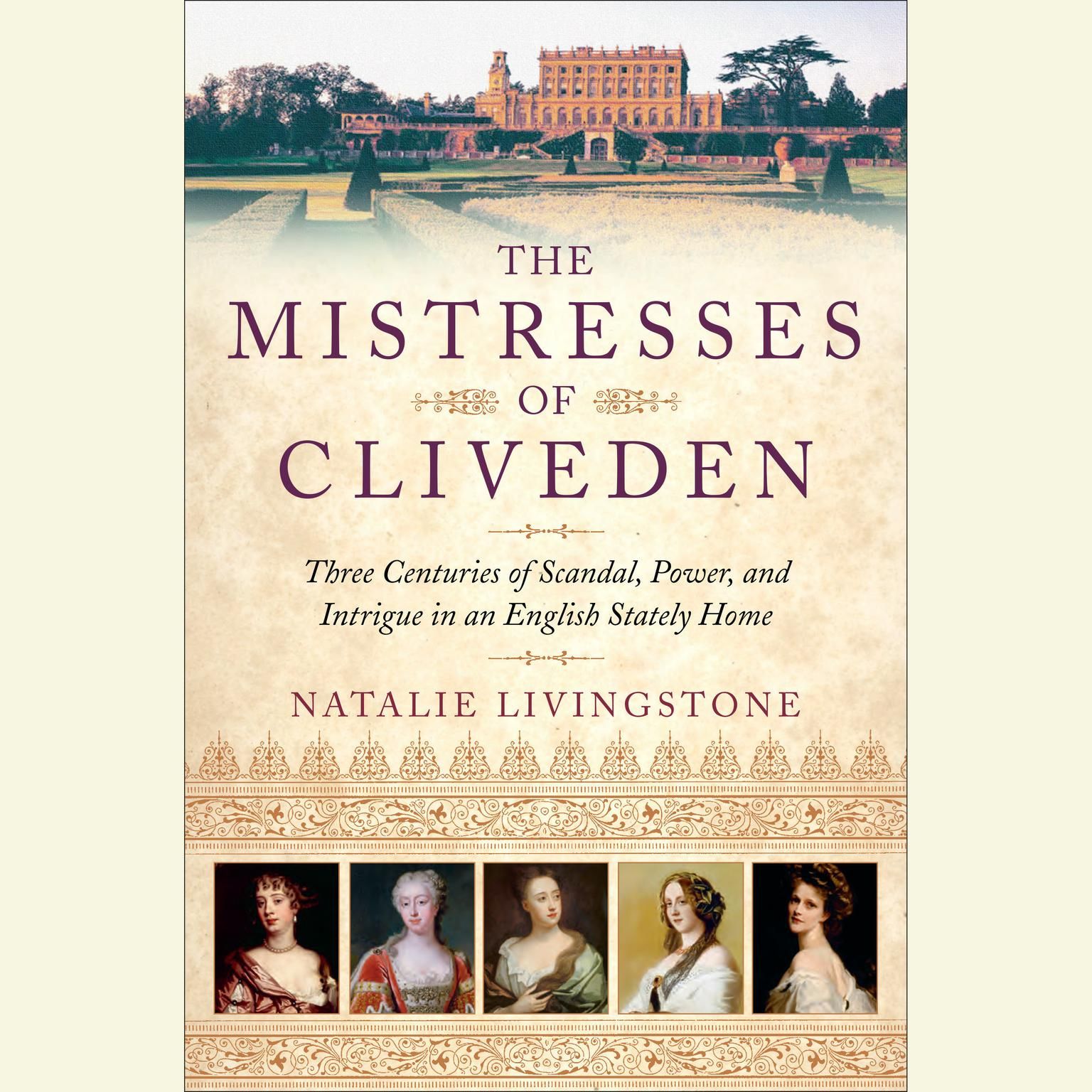 Printable The Mistresses of Cliveden: Three Centuries of Scandal, Power, and Intrigue in an English Stately Home Audiobook Cover Art