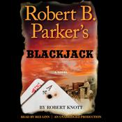 Robert B. Parkers Blackjack Audiobook, by Robert Knott
