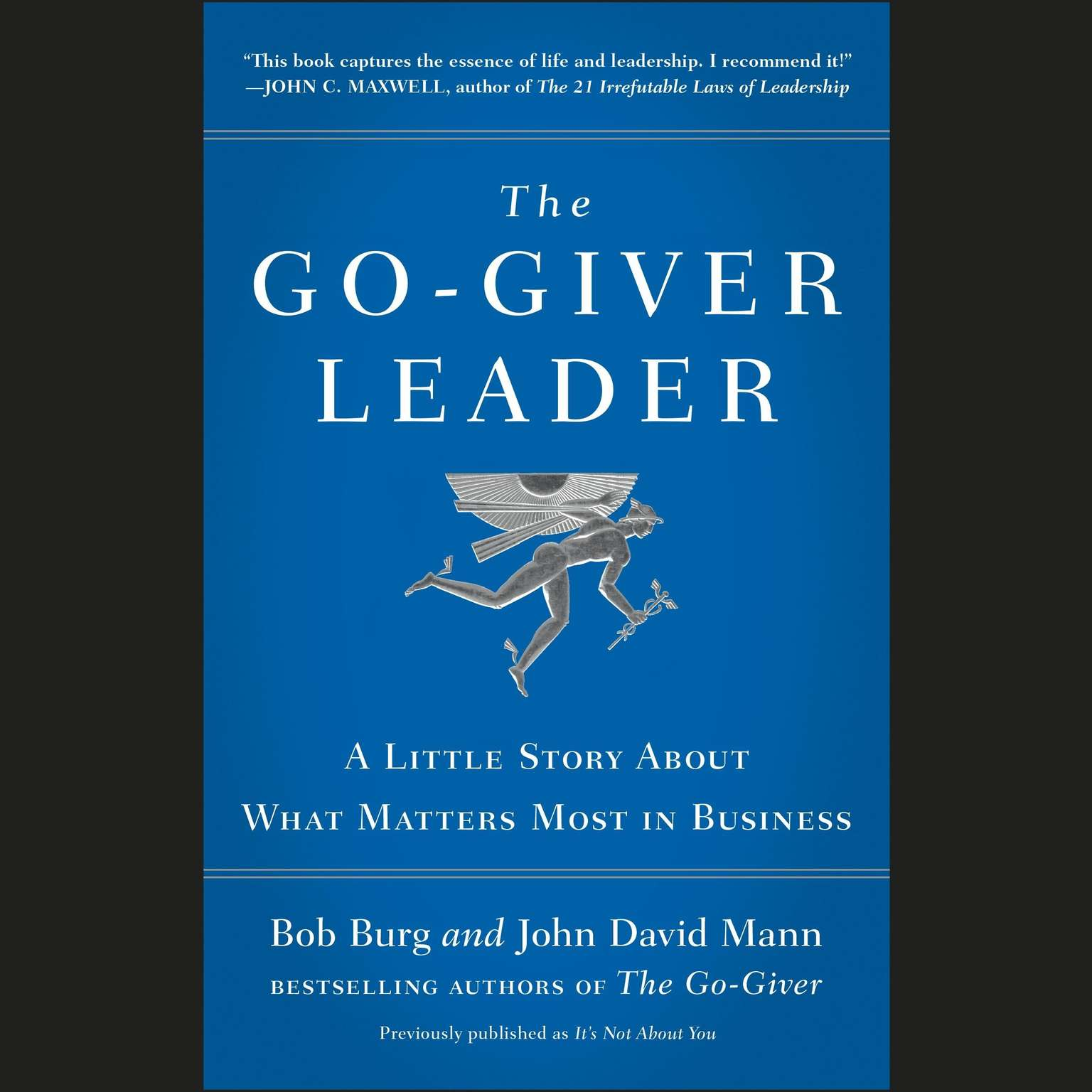 Printable The Go-Giver Leader: A Little Story About What Matters Most in Business Audiobook Cover Art