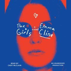 The Girls: A Novel Audiobook, by Emma Cline