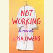 Not Working: A Novel Audiobook, by Lisa Owens