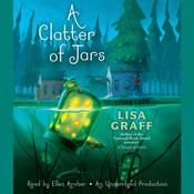 A Clatter of Jars, by Lisa Graff|