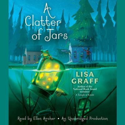 A Clatter of Jars Audiobook, by Lisa Graff