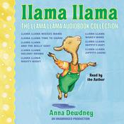 The Llama Llama Audiobook Collection: Llama Llama Misses Mama; Llama Llama Time to Share; Llama Llama and the Bully Goat; Llama Llama Holiday Drama; Llama Llama Nighty-Night; and 3 more!, by Anna Dewdney