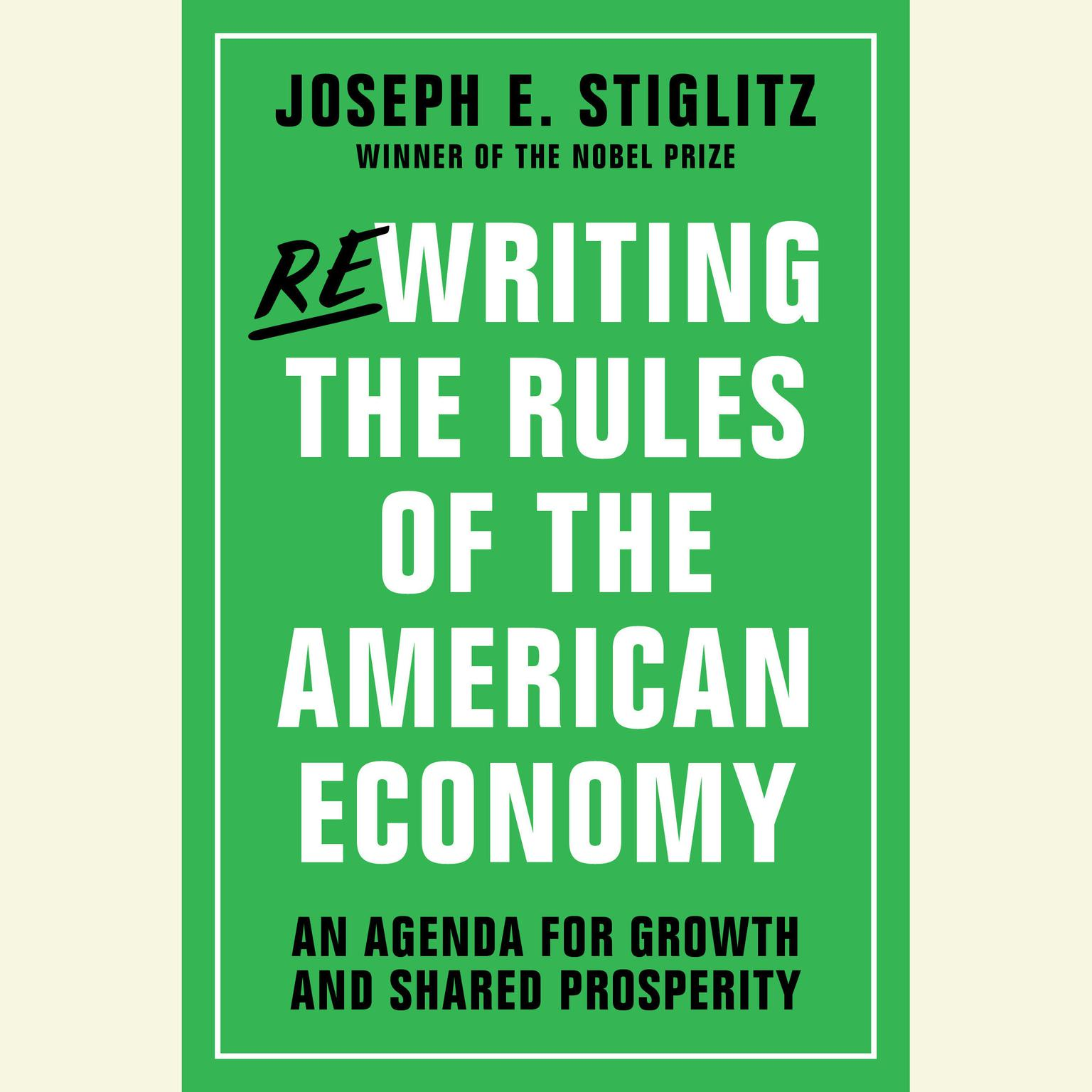 Printable Rewriting the Rules of the American Economy: An Agenda for Growth and Shared Prosperity Audiobook Cover Art