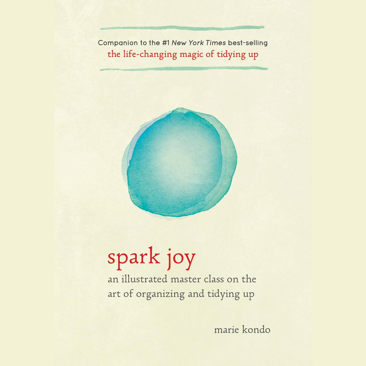 Printable Spark Joy: An Illustrated Master Class on the Art of Organizing and Tidying Up Audiobook Cover Art