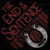The End of the Sentence Audiobook, by Maria Dahvana Headley