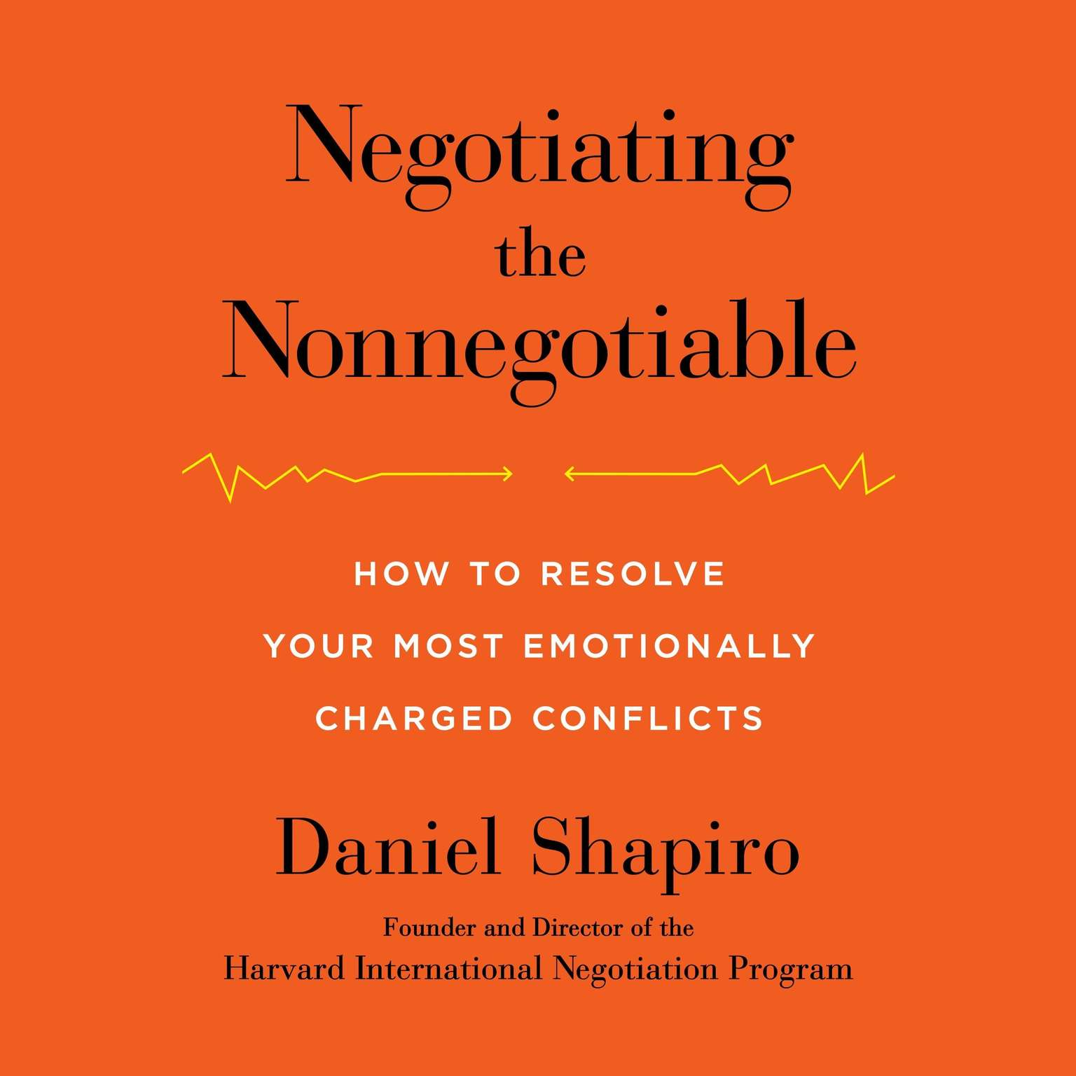 Printable Negotiating the Nonnegotiable: How to Resolve Your Most Emotionally Charged Conflicts Audiobook Cover Art