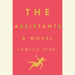 The Assistants Audiobook, by Camille Perri