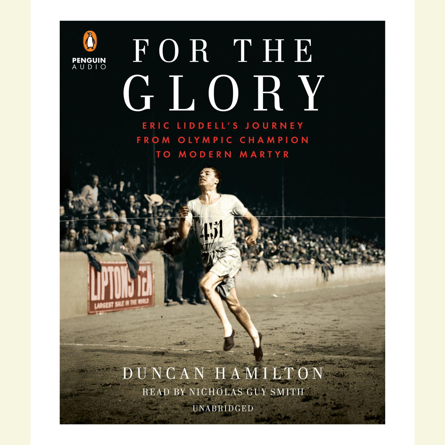 Printable For the Glory: Eric Liddell's Journey from Olympic Champion to Modern Martyr Audiobook Cover Art