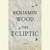 The Ecliptic: A Novel Audiobook, by Benjamin Wood