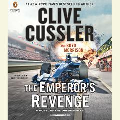 The Emperors Revenge Audiobook, by Clive Cussler, Boyd Morrison