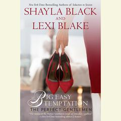 Big Easy Temptation: The Perfect Gentlemen Audiobook, by Lexi Blake, Shayla Black